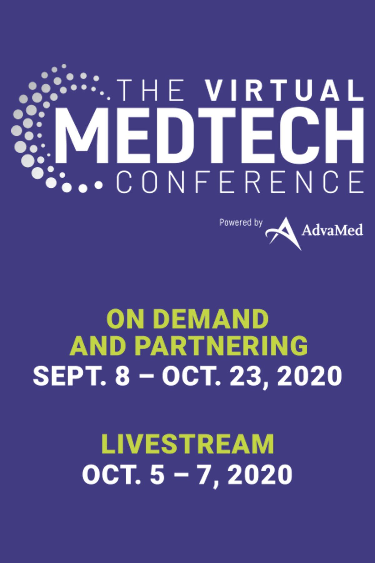 The MedTech Virtual Conference: On demand Partnering September 8- Oct 23, 2020; Livestream October 5-7, 2020